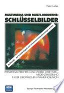 Multimedia und Multi-Moderne: Schlüsselbilder