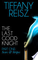 The Last Good Knight Part I  Scars and Stripes  Mills   Boon Spice   The Original Sinners  The Red Years   short story