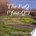 The FaQ  The Principles for Overcoming Adversity and Dealing Effectively with Life s Issues