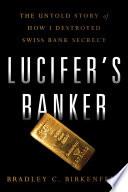 Ebook Lucifer's Banker Epub Bradley C. Birkenfeld Apps Read Mobile