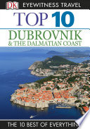 DK Eyewitness Top 10 Travel Guide  Dubrovnik   the Dalmatian Coast