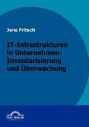 IT-Infrastrukturen in Unternehmen: Inventarisierung und Überwachung