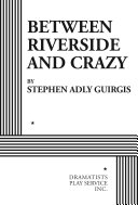 Between Riverside And Crazy : his newly paroled son junior have spent...