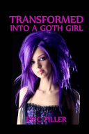 Transformed Into a Goth Girl