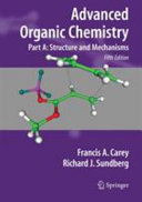 Advanced Organic Chemistry Part A: Structure and Mechanisms /