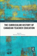 The Curriculum History of Canadian Teacher Education