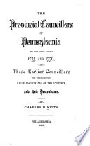 The Provincial Councillors of Pennsylvania, who Held Office Between 1733-1776