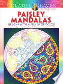 Creative Haven Paisley Mandalas  Designs with a Splash of Color