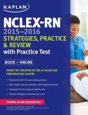 NCLEX RN 2015 2016 Strategies  Practice  and Review with Practice Test
