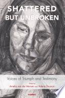 Shattered but Unbroken