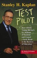 Stanley H  Kaplan  Test Pilot