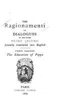 The Ragionamenti, Or Dialogues Of The Divine Pietro Aretino : ...