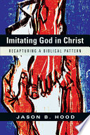 Imitating God In Christ : what the bible has to say...