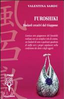 Furoshiki  Foulard creativi dal Giappone  Con DVD