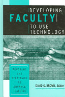 Developing Faculty to Use Technology