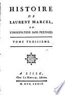 Histoire de Laurent Marcel, Ou L'observateur Sans Préjugés