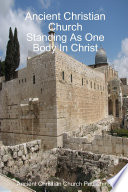 Ancient Christian Church Standing As One Body In Christ book