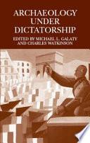 Archaeology Under Dictatorship