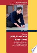 Sport, Kunst oder Spiritualität?