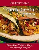 The Holly Clegg Trim Terrific Cookbook