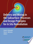 Delivery and Mixing in the Subsurface