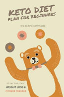The Bear S Happiness Keto Diet Plan For Beginners
