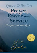 Quiet Talks on Prayer, Quiet Talks on Power, Quiet Talks on Service (Trilogy)