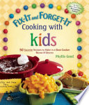 Fix It And Forget It Cooking With Kids
