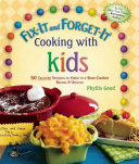Fix-It and Forget-It Cooking with Kids Book