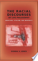 The Racial Discourses Of Life Philosophy book