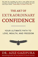 The Art of Extraordinary Confidence