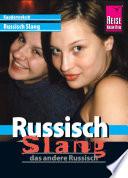 Reise Know-How Kauderwelsch Russisch Slang - das andere Russisch: Kauderwelsch-Sprachführer