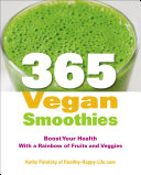 365 Vegan Smoothies : healthier pantry, one of america's most...