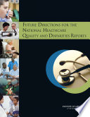 Future Directions For The National Healthcare Quality And Disparities Reports