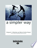A Simpler Way  Large Print 16pt  : different world view that will reshape how we...