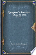SpurgeonÕs Sermons Volume 02: 1856 Revised