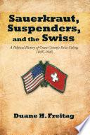 Sauerkraut  Suspenders  and the Swiss