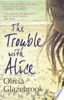 The Trouble with Alice by Olivia Glazebrook