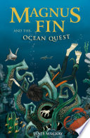 Magnus Fin And The Ocean Quest : school misfit. on his eleventh...