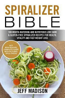 Spiralizer Bible