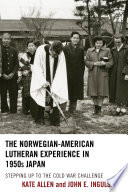The Norwegian American Lutheran Experience in 1950s Japan