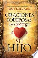 Oraciones Poderosas Para Proteger El Coraz N De Su Hijo Powerful Prayers To Protect The Heart Of Your Child