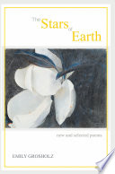 The Stars of Earth   new and selected poems Book PDF