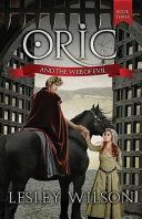 Oric and the Web of Evil Who He Is He Reluctantly Claims His Inheritance