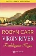 Virgin River Fisildayan Kaya