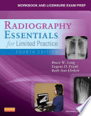 Workbook and Licensure Exam Prep for Radiography Essentials for Limited Practice - E-Book Concepts Corresponding To The Chapters In Radiography