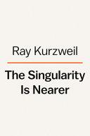 Singularity Is Nearer The