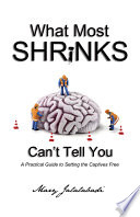 What Most Shrinks Can T Tell You