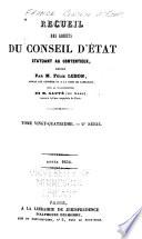 Recueil des decisions du Conseil d'État statuant au contentieux et du Tribunal des Conflits et des jugements des tribunaux administratifs ...