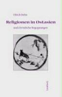 Religionen in Ostasien und christliche Begegnungen